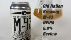 Old Nation Brewing – M-43 NEIPA Review