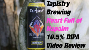 Tapistry Brewing – Heart Full of Napalm 10.5% Double IPA
