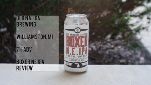 Old Nation Brewing's Boxer NE IPA Review