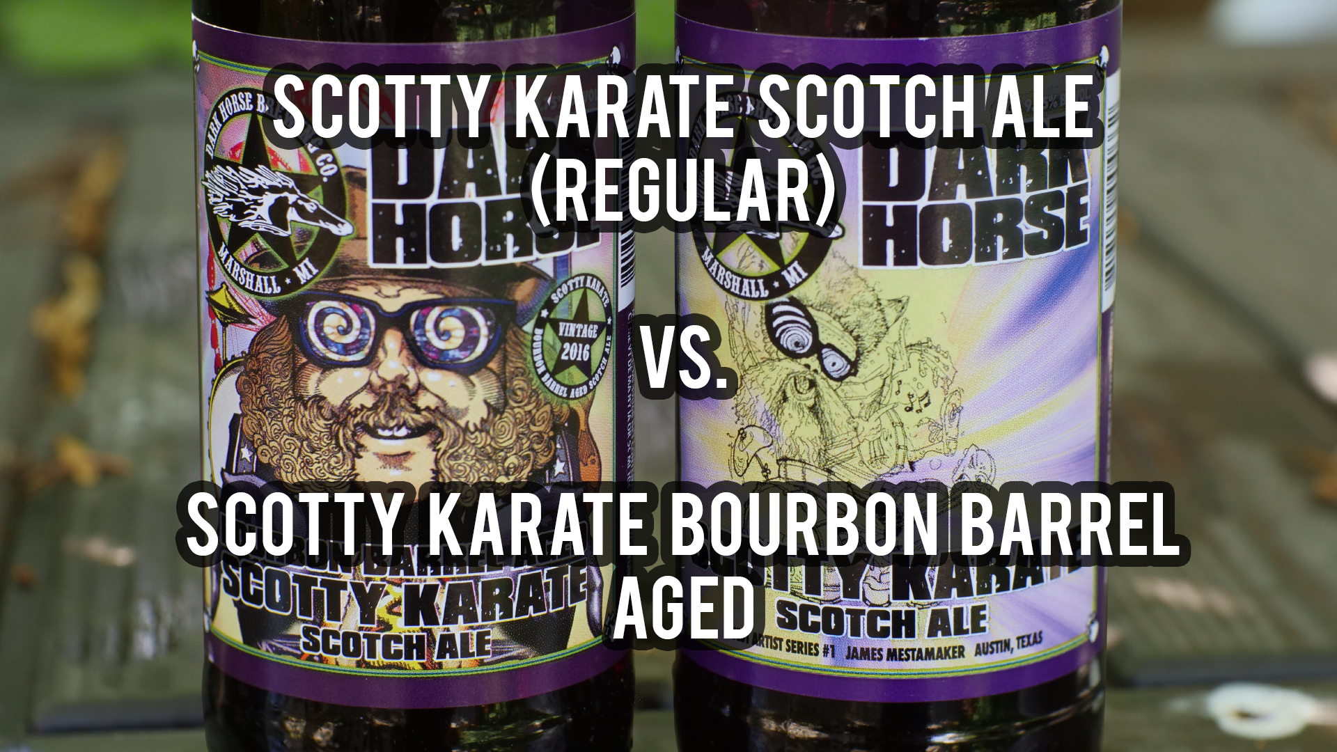 Dark Horse Brewing's Scotty Karate (Original) Vs. Scotty Karate BBA!