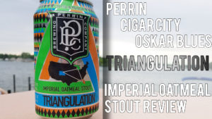 Perrin Brewing Company's Triangulation Imperial Oatmeal Stout
