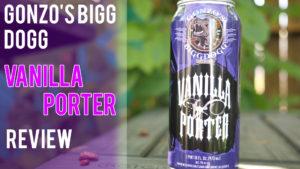 Gonzo's Bigg Dogg Vanilla Porter Review