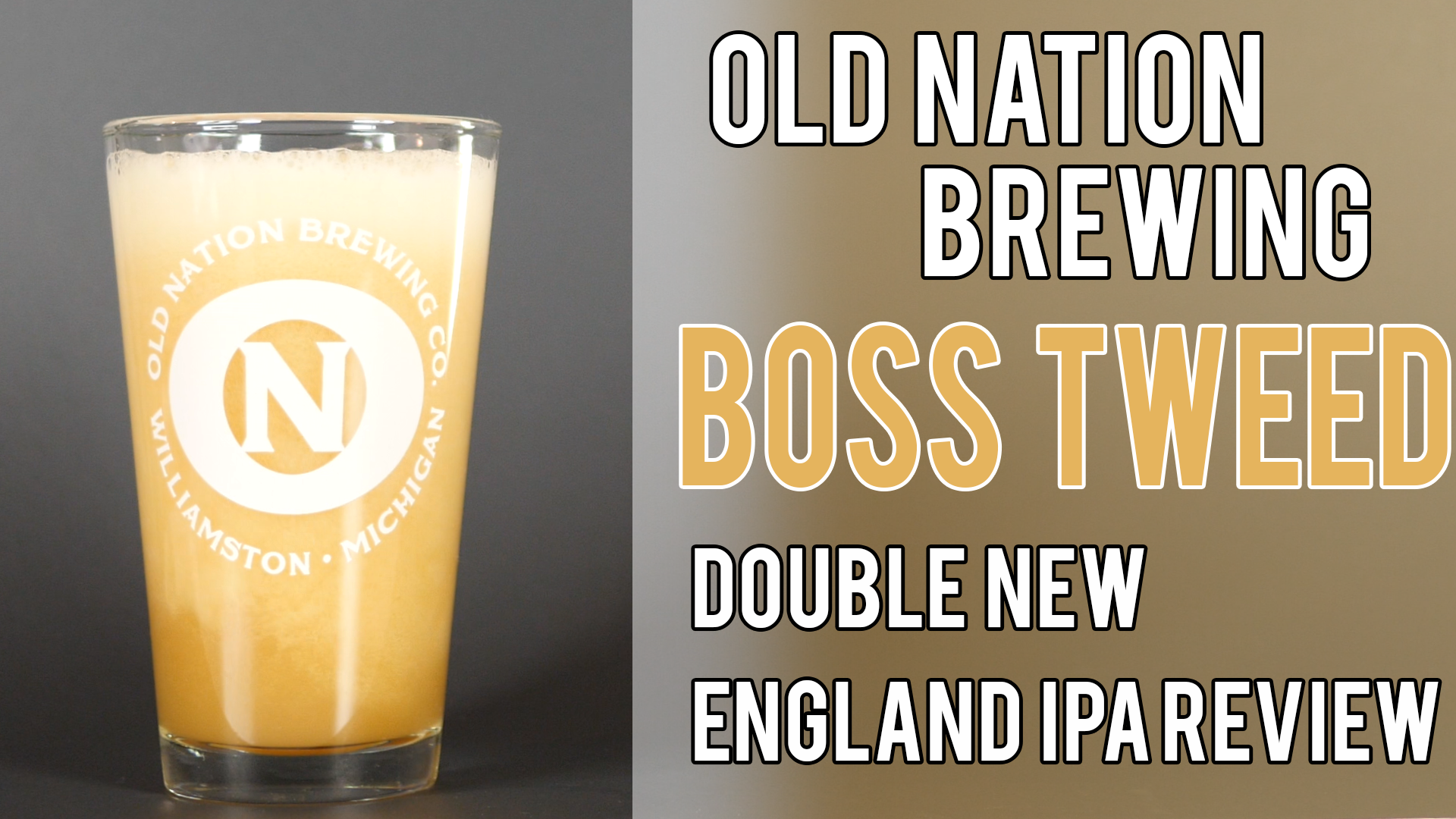 Old Nation's Boss Tweed – Double NE IPA Review – The Juiciest Yet?