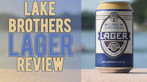 Lake Brothers Lager Review