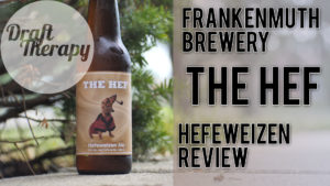 "Frankenmuth Brewery – ""The Hef"" Hefeweizen Review"