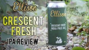 Ellison Crescent Fresh IPA Review
