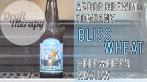 Arbor Brewing Company – Bliss Wheat – Michigan's Best Hefeweizen?