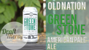 Old Nation Brewing's Greenstone – An American Pale Ale