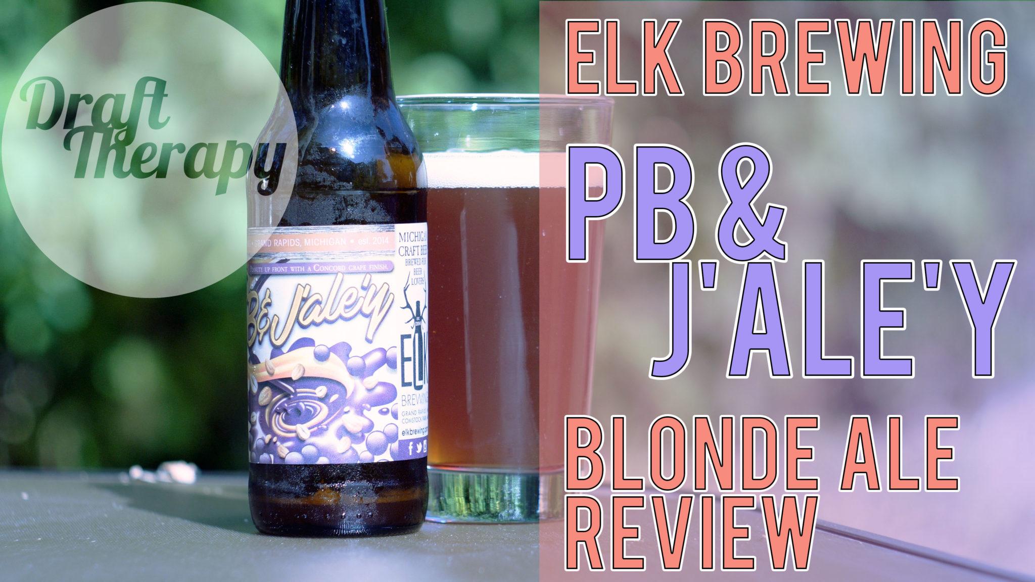 Elk Brewing's PB&J'Ale'y Blonde Ale – A Peanut Butter Sandwich in a Glass?