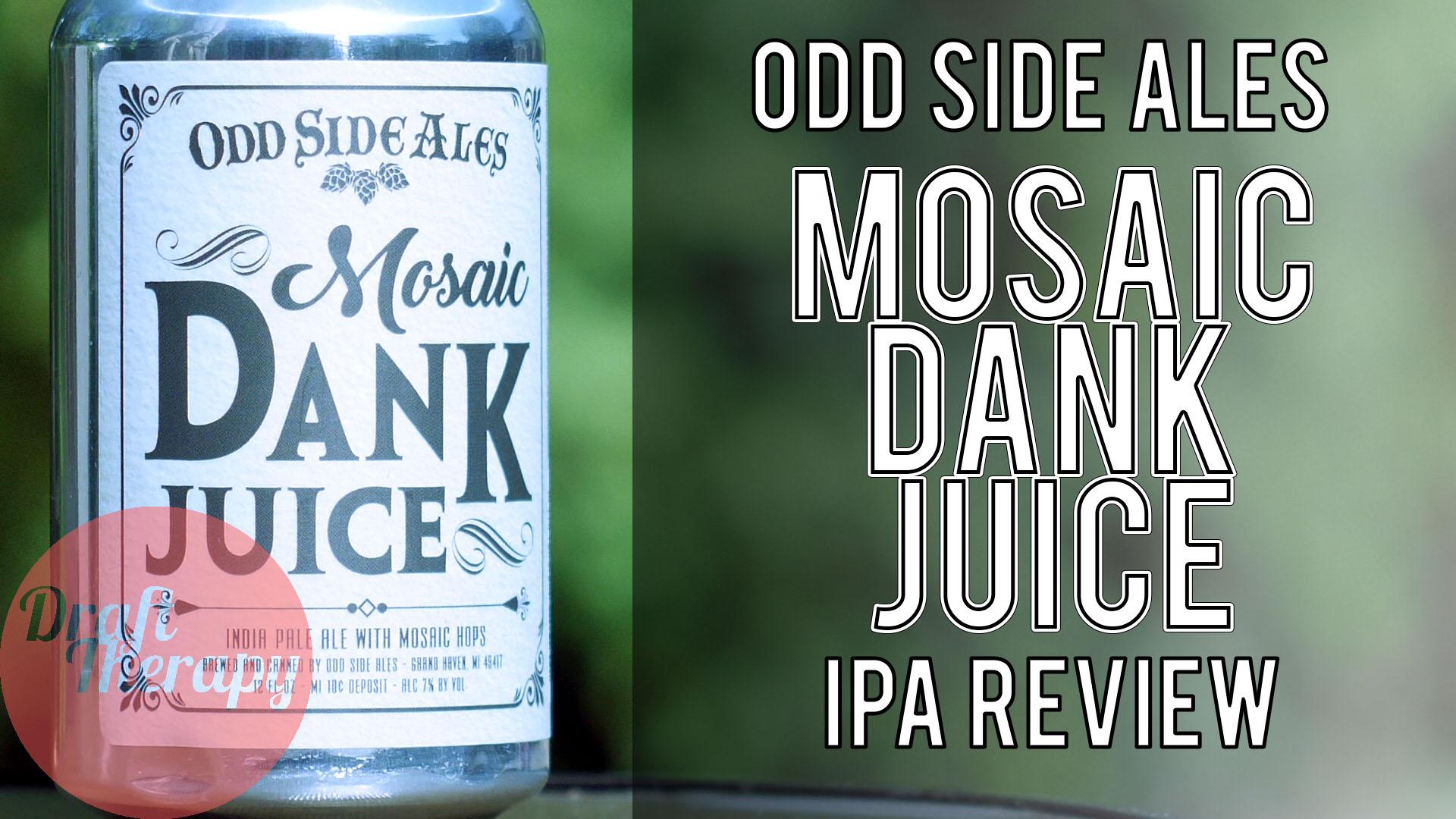 Odd Side Ales – Mosaic Dank Juice Review