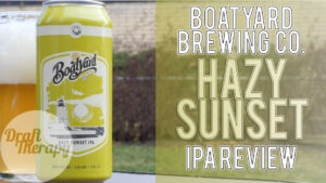 Boatyard Brewing's Hazy Sunset IPA Review
