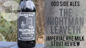 Odd Side Ales – The Nightman Leaveth Imperial Rye Milk Stout Review