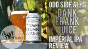 Odd Side Ales Dank Frank Juice – a 9.9% Imperial IPA with a Dank Juice Twist