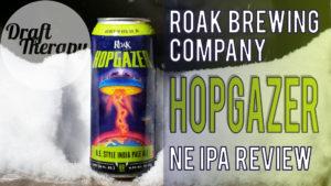 Roak Brewing Company's Hopgazer – New England Style IPA