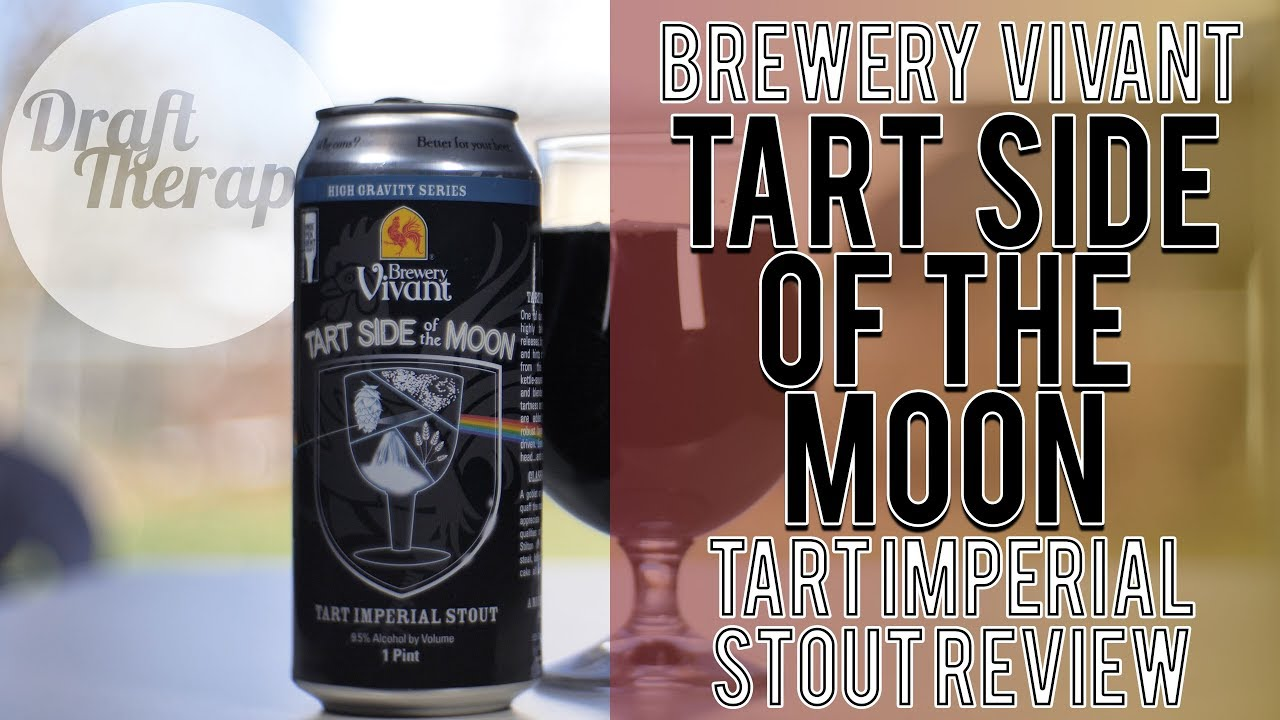 Brewery Vivant's Tart Side of the Moon – A Tart Imperial Stout?