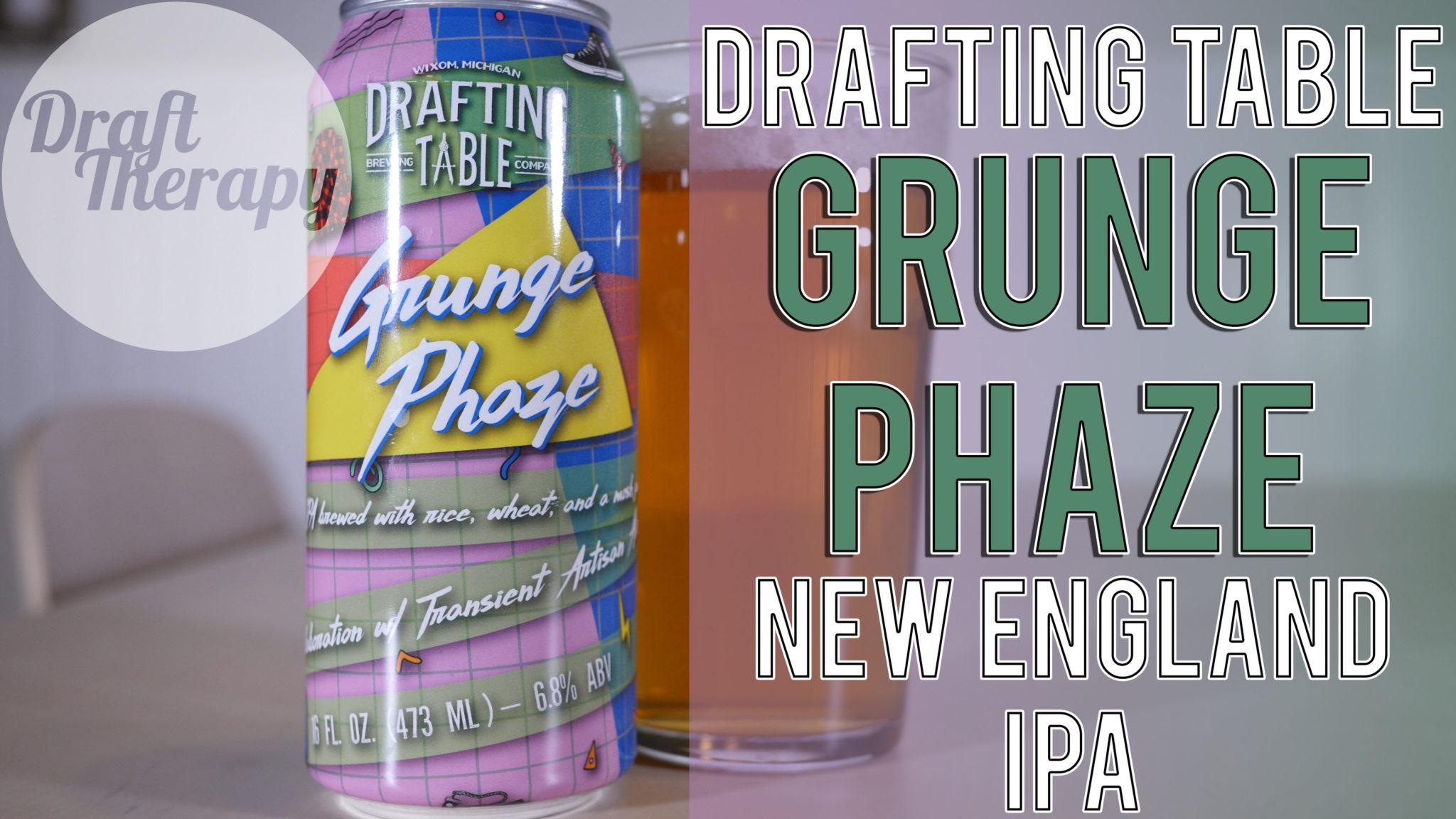 Drafting Table Brewing Company – Grunge Phaze NE IPA