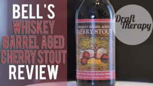 Bell's Whiskey Barrel Aged Cherry Stout – Do You Like it Sweet or Tart?
