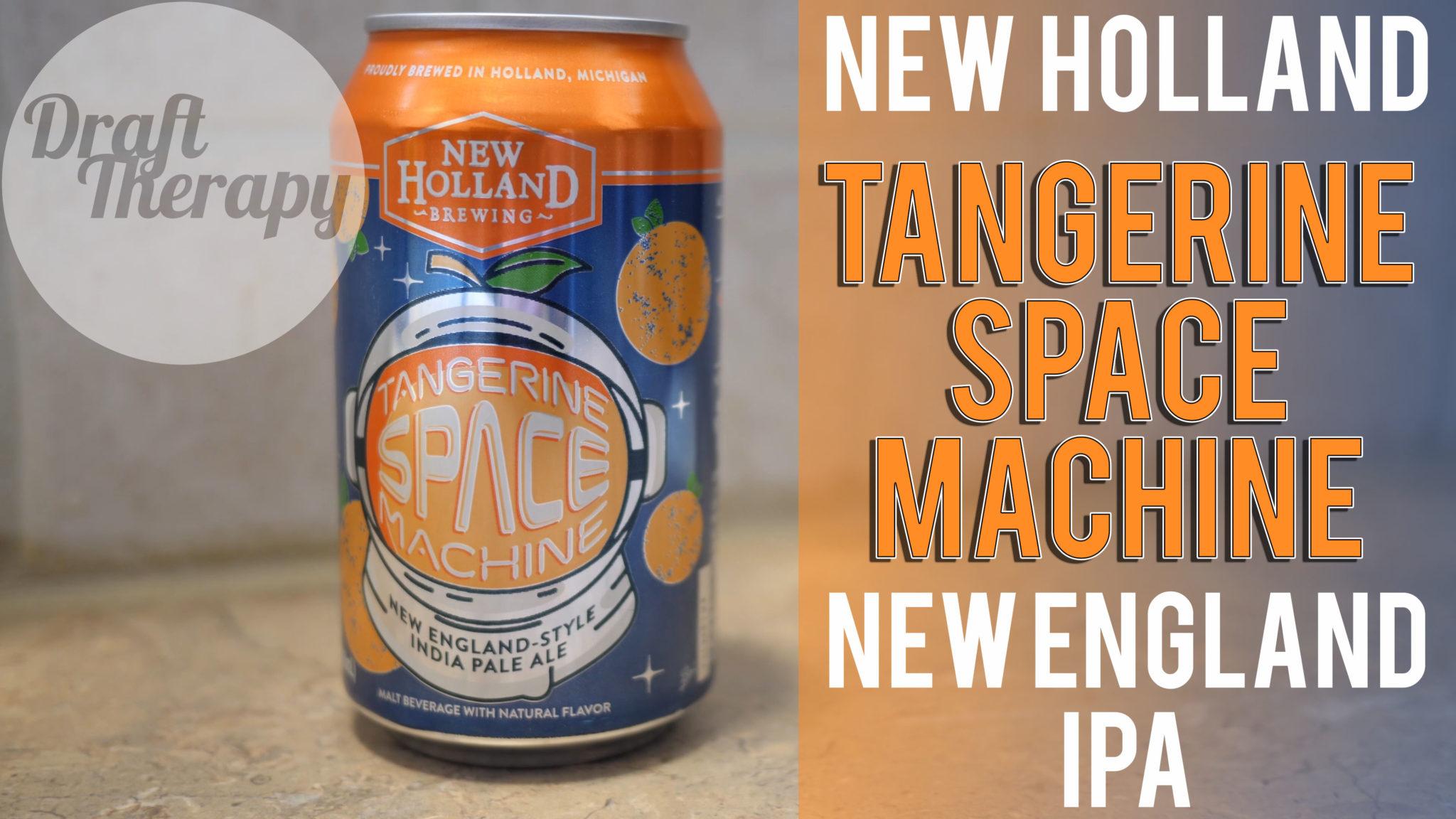 New Holland Brewing – Tangerine Space Machine NE IPA
