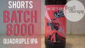 Short's Brewing – Batch 8000 Quadruple IPA with Raspberrys!