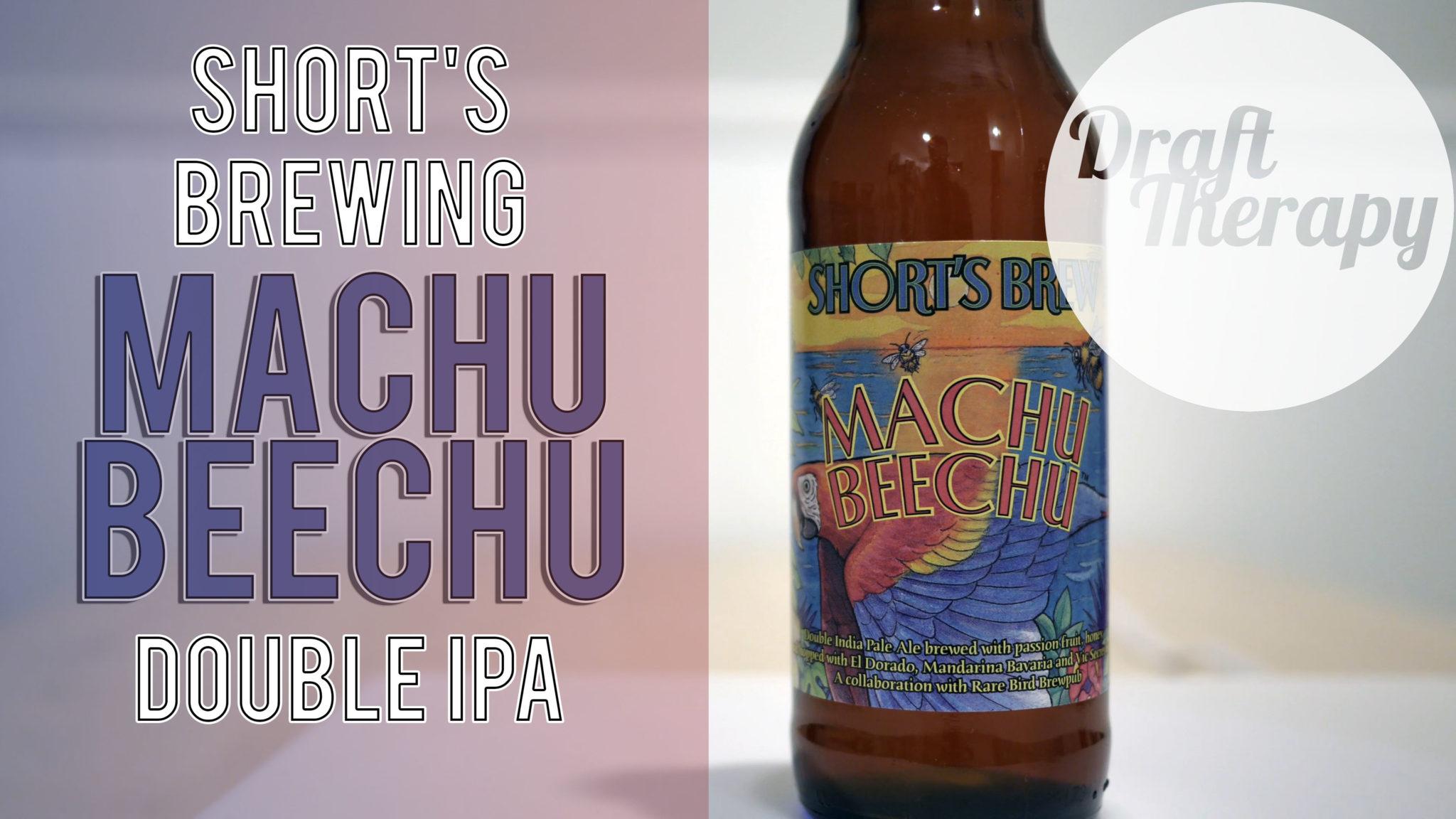 Shorts – Machu Beechu Double IPA!