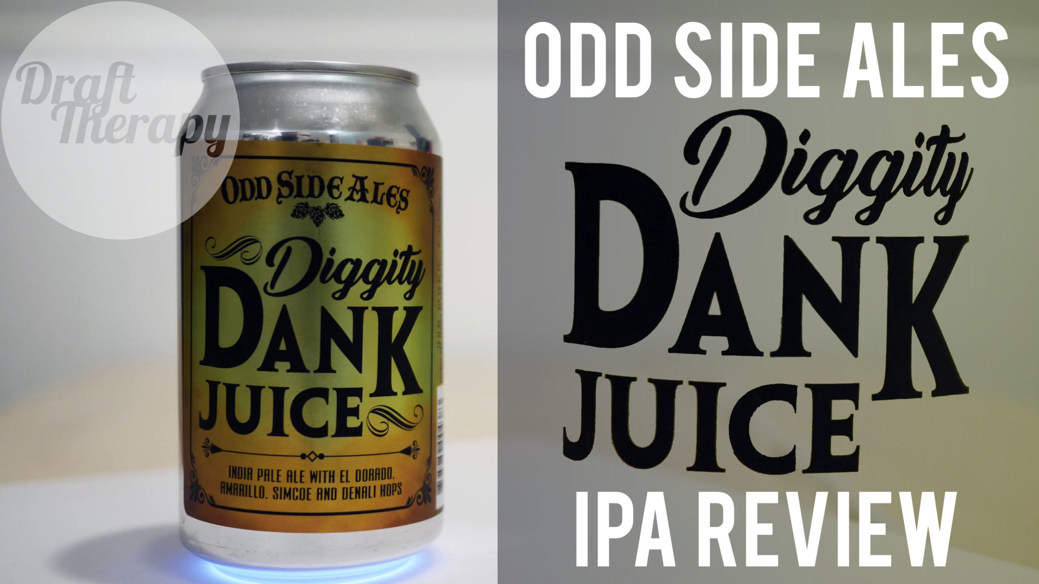 Odd Side Ales – Diggity Dank Juice – A Dank Juice Masterpiece?