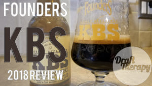 Founders Brewing Company – KBS 2018 – The First Barrel Aged Series Release of the Year!