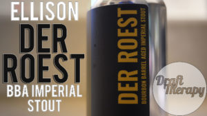 Ellison Brewing and Spirits –  Der Roest Bourbon Barrel Imperial Stout