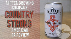 Mitten Brewing Company – Country Strong