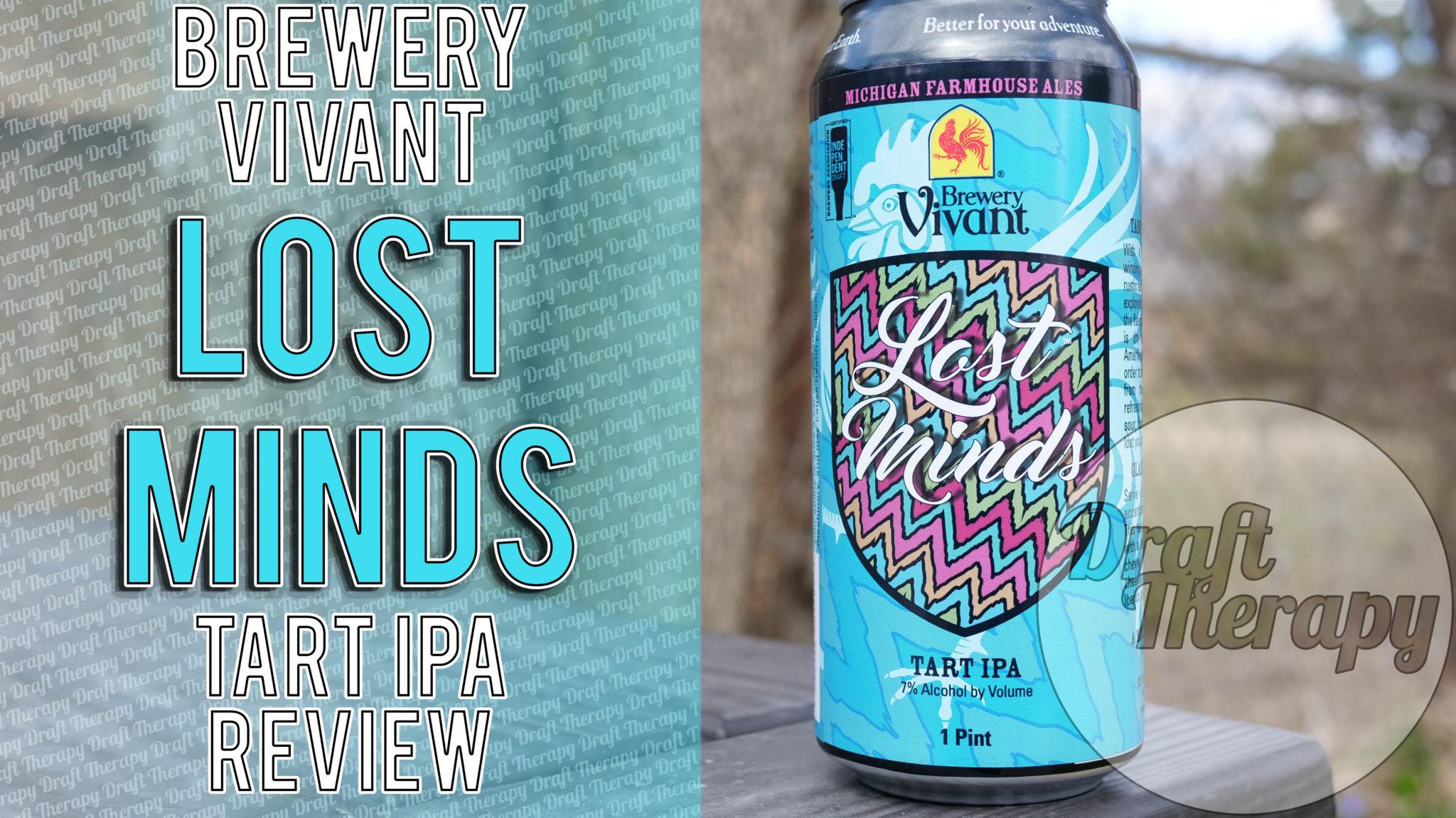 Brewery Vivant – Lost Minds, a Tart IPA?