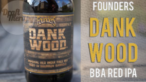 Founders Brewing Company – Dank Wood 2018 – 3rd of the Barrel Aged Series