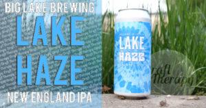 Big Lake Brewing – Lake Haze Juicy New England IPA