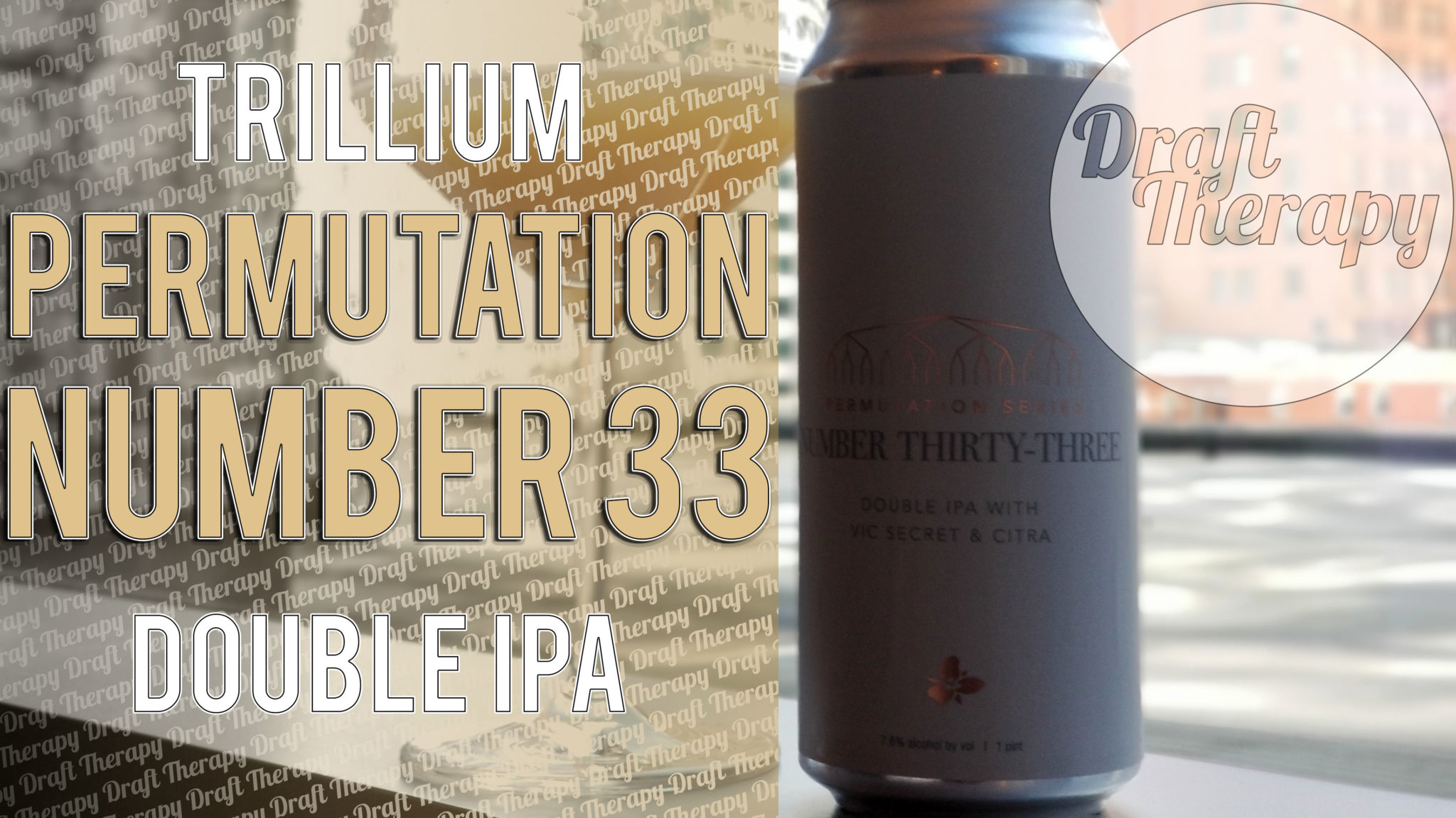 Trillium Brewing Company – Permutation Thirty-Three Double IPA Review