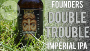 Founders – Double Trouble Imperial IPA 2018