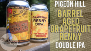Pigeon Hill Brewing – Barrel Aged Grapefruit Renny Double IPA