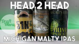 Head 2 Head – Michigan Malty IPAs