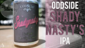 Oddside – Shadynasty's IPA – A New Dank Juice?