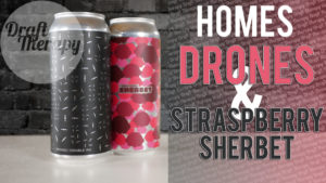 HOMES brewery – Drones Double IPA and Straspberry Sherbet Sour