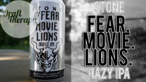 Stone Brewing – Fear Movie Lions