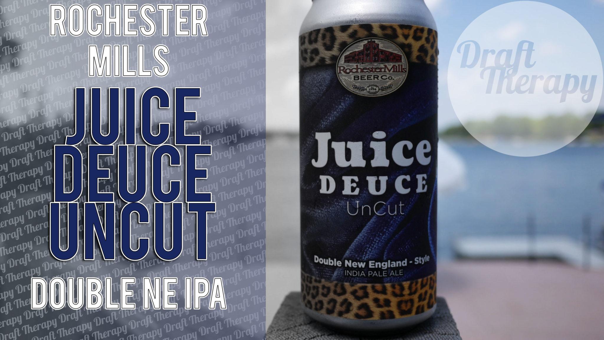Rochester Mills – Juice Deuce Uncut