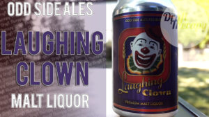 Odd Side Ales – Laughing Clown Malt Liquor