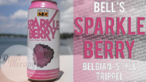 Bell's Brewery – Sparkleberry – A Belgian Trippel with Raspberry
