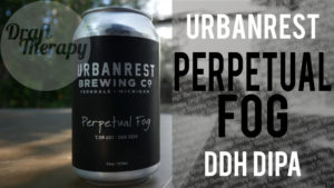 Urbanrest Brewing – Perpetual Fog