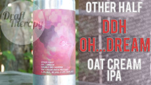 Other Half – Oh… Dream DDH IPA