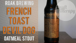 Roak Brewing – French Toast Devil Dog Oatmeal Stout