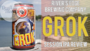 River's Edge Brewing Company – GROK Session IPA