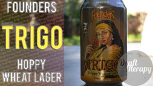 Founders Brewing – Trigo Hoppy Wheat Lager!