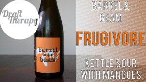 Barrel and Beam – Frugivore Kettle Sour – A Summer Beer with Mangoes!