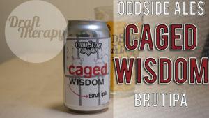 Oddside Ales – Caged Wisdom Brut IPA
