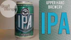 Upper Hand Brewery – An IPA from the UP Division of Bell's