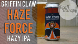 Griffin Claw Brewing – Haze Force – A Hazy IPA, but is an NE IPA?